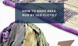 How To Make An Area Rug By Old Cloth?